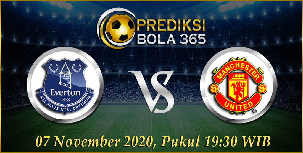 Prediksi Bola Everton Vs Manchester United Sabtu 07 November 2020