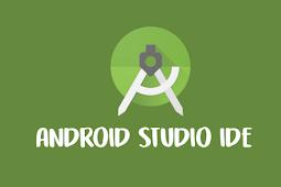 Penjelasan Lengkap Mengenai Android Studio IDE