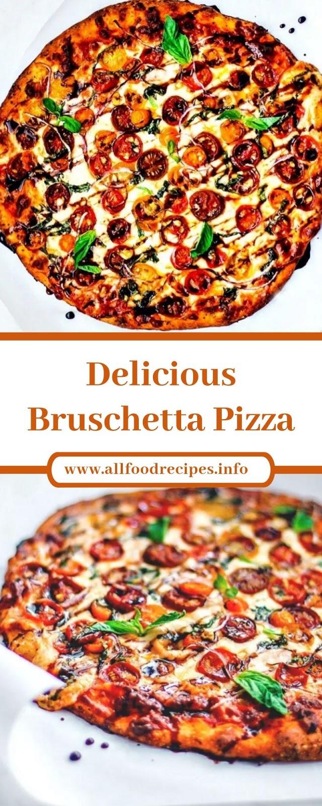 Delicious Bruschetta Pizza