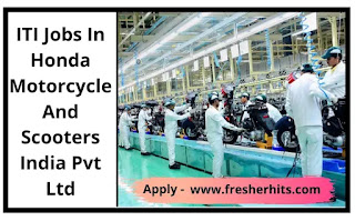 ITI Jobs In Honda Motorcycle And Scooters India Pvt Ltd