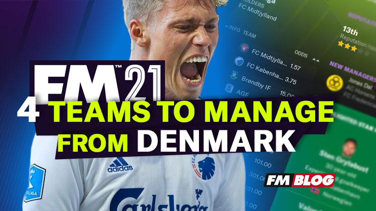 4 Danish Denmark Teams to Manage in Football Manager 2021