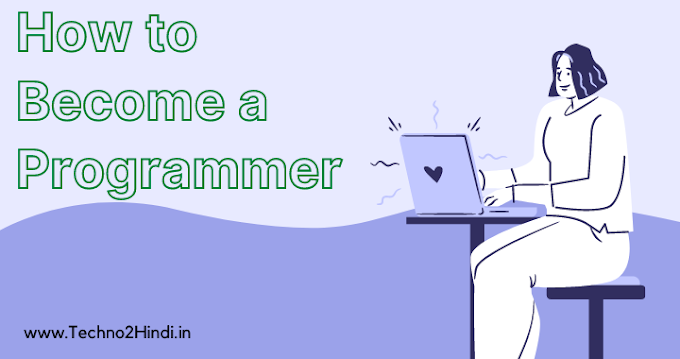 How To Become a Programmer in Hindi ( Programmer Kaise Bane )