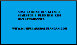 Download Soal UTS IPS Kelas 3 Semester 1 Plus Kunci Jawaban KTSP
