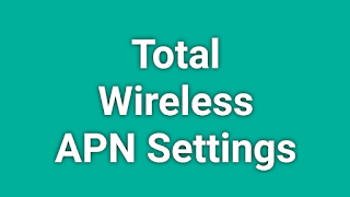 Total WirelessAPN Settings | Total Wireless APN Settings Android, iPhone