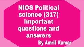 NIOS Political Science (317) | Important questions and answers - Hindi Medium