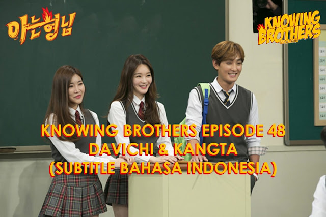 Nonton Streaming & Download Knowing Bros Eps 48 Bintang Tamu Davichi & Kangta Subtitle Bahasa Indonesia