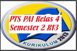 Download Soal PTS/UTS PAI Kelas 4 SD/MI Semester 2 Kurikulum 2013 Revisi