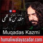 https://www.humaliwalayazadar.com/2012/11/muqaddas-ali-shah-kazmi-nohay-2010-2013.html