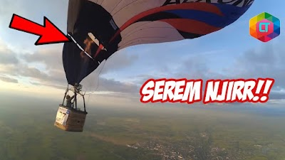 SEREM NJIR!! JANGAN SKIP! 5 Momen Mencekam Balon Udara