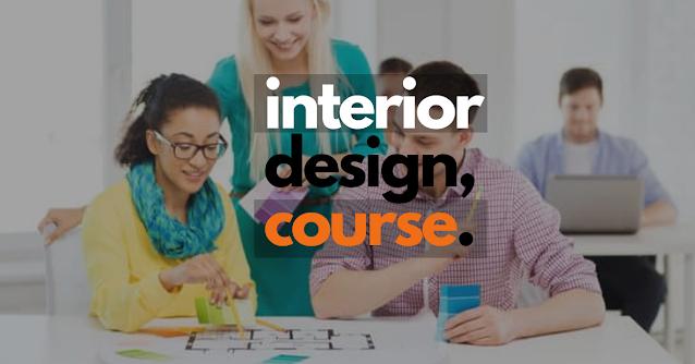 Interior Design Course क्या होता है?