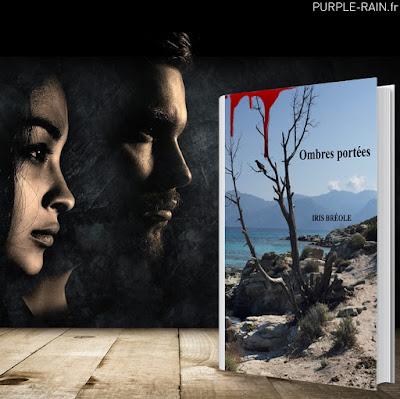 Blog PurpleRain Livre : Ombres portées • Iris Bréole