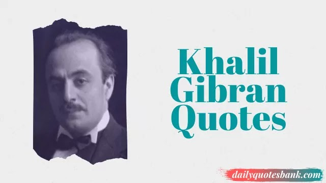 Khalil Gibran Quotes On Learning That Will Make You Wise