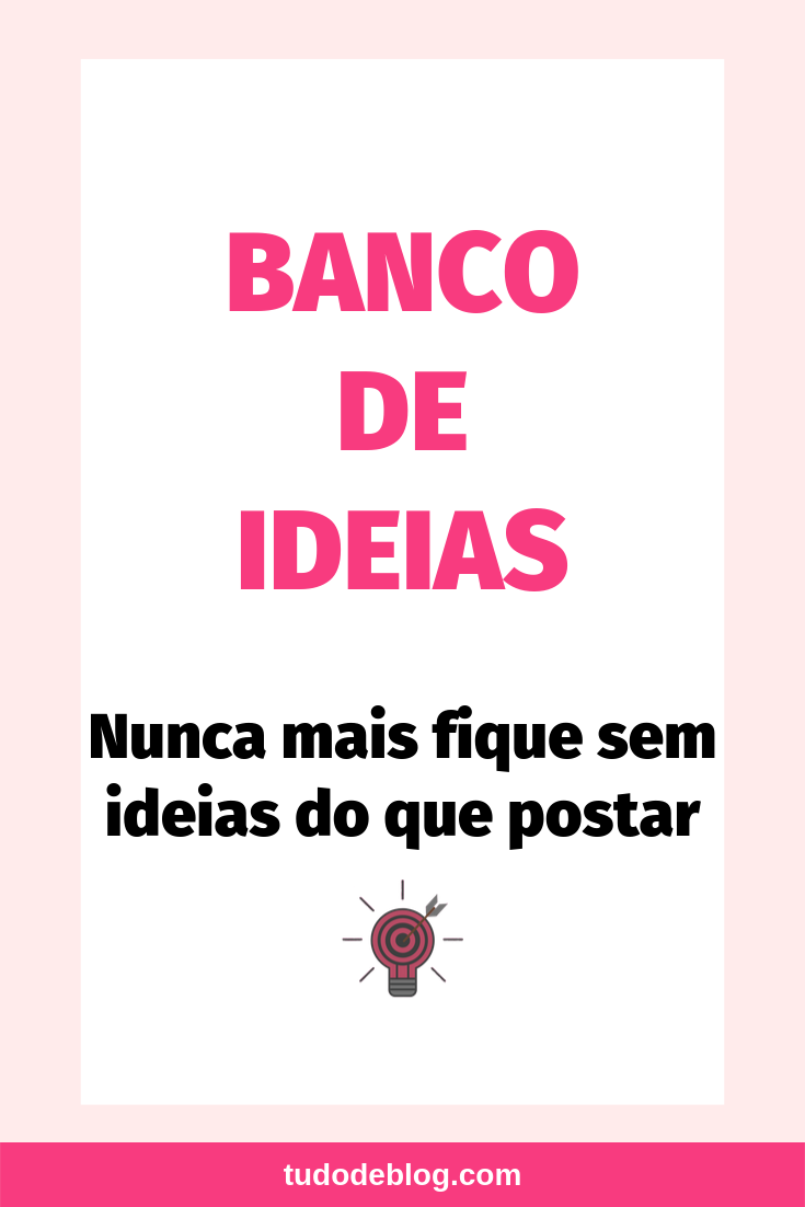 BANCO DE IDEIAS | NUNCA MAIS FIQUE SEM IDEIAS DO QUE POSTAR