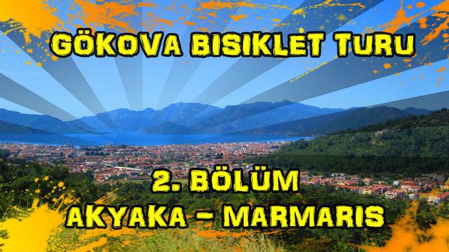 2017/05/15 Gökova Bisiklet Turu 2. Bölüm (Akyaka - Marmaris)