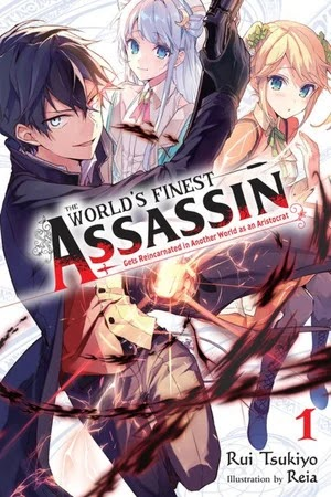 The World's Finest Assassin Gets Reincarnated in a Different World as an Aristocrat
