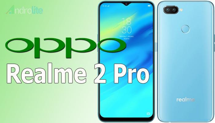 Harga Realme 2 Pro Dan Spesifikasi Lengkap