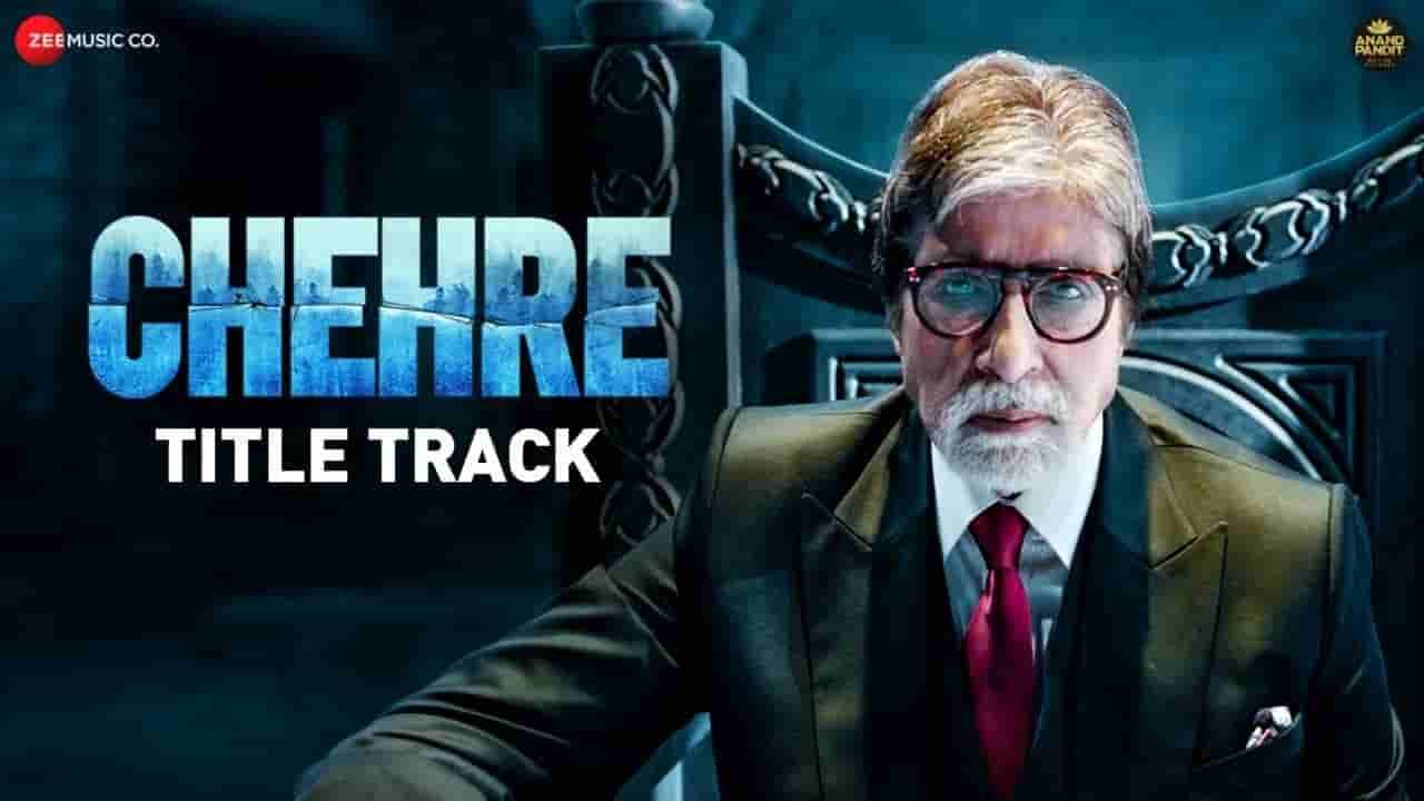 चेहरे Chehre lyrics in Hindi Chehre Amitabh Bachchan Bollywood Song