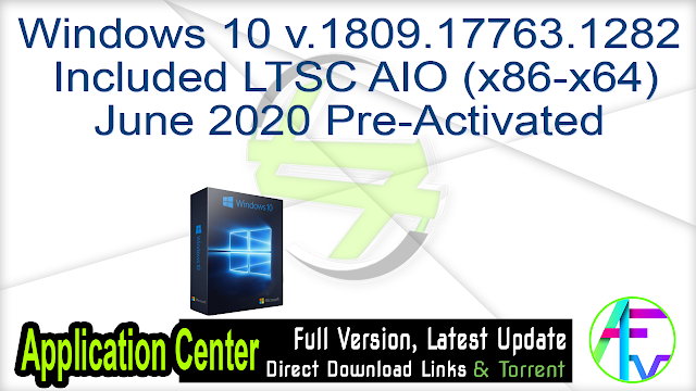 Windows 10 v.1809.17763.1282 Included LTSC AIO (x86-x64) June 2020 Pre-Activated