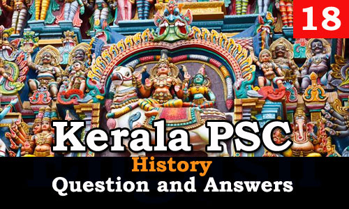 Kerala PSC History Question and Answers - 18