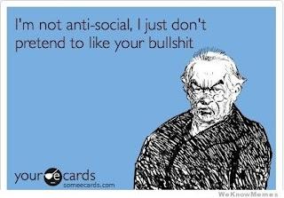anti-social, social life, bullshit, quote