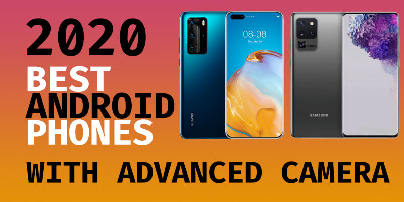 A list of the best phones in 2020, recommended latest cheap Android smartphones with advanced camera