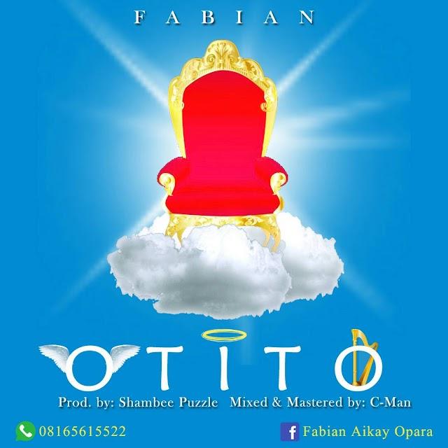 #MUSIC: FABIAN- OTITO