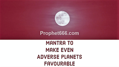 Astrology Mantra to Make Even Adverse Planets Favourable