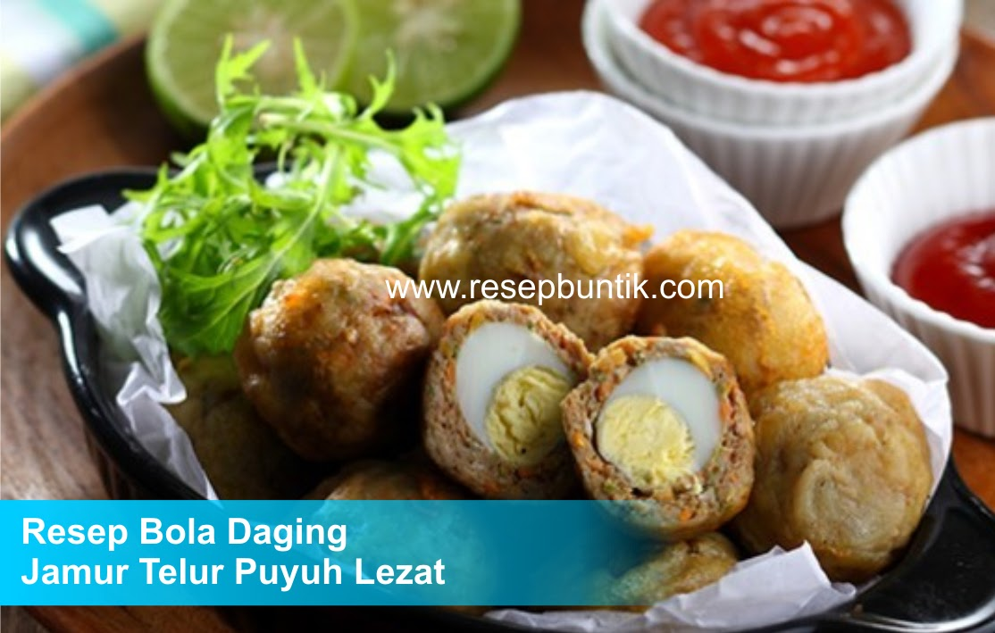 telur puyuh, resep bola daging telur puyuh, resep bola daging isi telur puyuh, semur bola daging telur puyuh, enak dan lezat, cara membuat bola daging telur puyuh