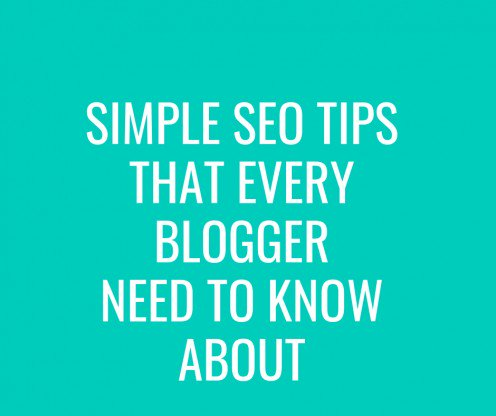 Simple SEO tips that every blogger should know about