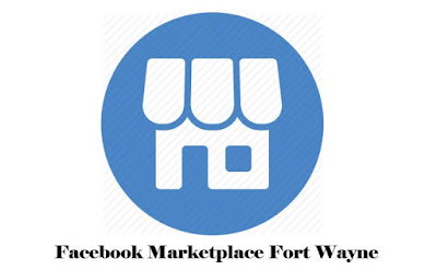 Facebook Marketplace Fort Wayne – How Facebook Online Buying and Selling Works