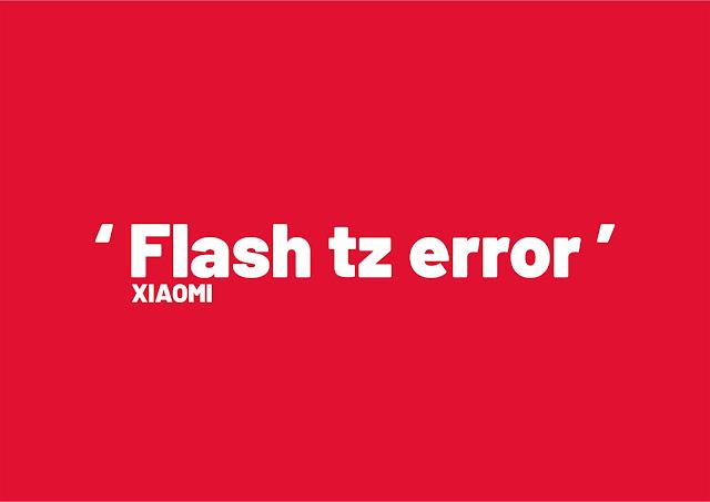 Mengatasi FLASH TZ ERROR Xiaomi - haliminfo