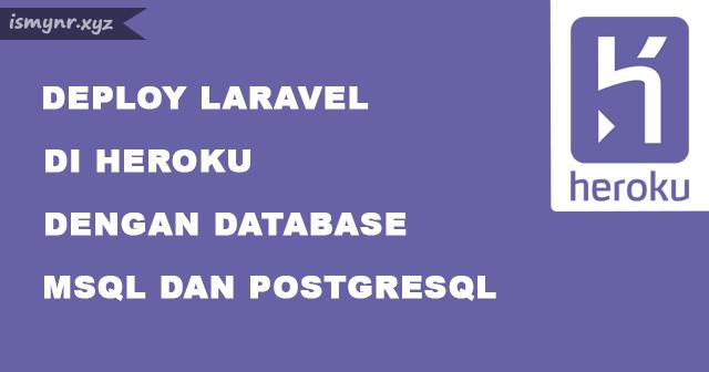 Cara Deploy Project Laravel Ke Heroku Dengan Database MySQL dan PostgreSQL (Sub Domain, Cloud Hosting Gratis)