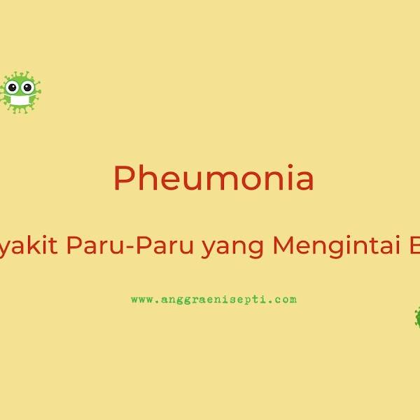 Pheumonia - Penyakit Paru-Paru yang Mengintai Balita