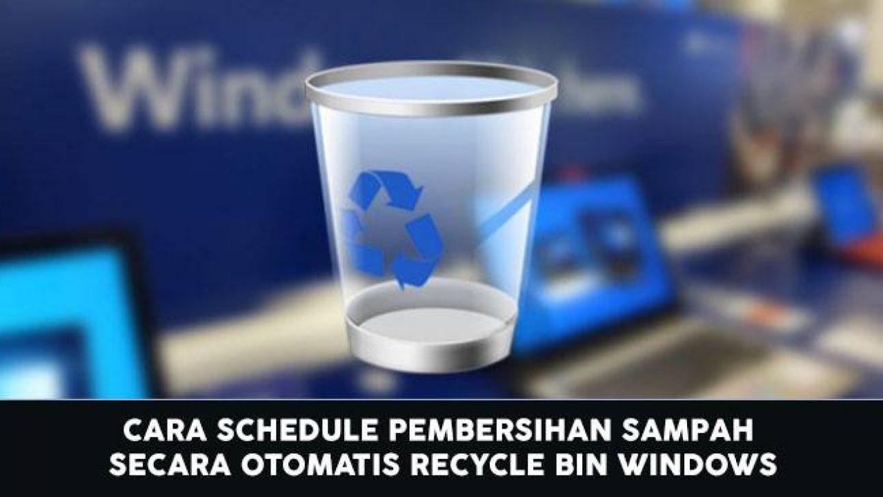 Cara Menjadwalkan Recycle Bin Secara Otomatis di Windows