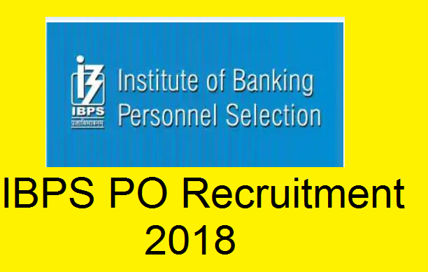 IBPS PO Recruitment 2018 -  Notification, check detail ibps.in