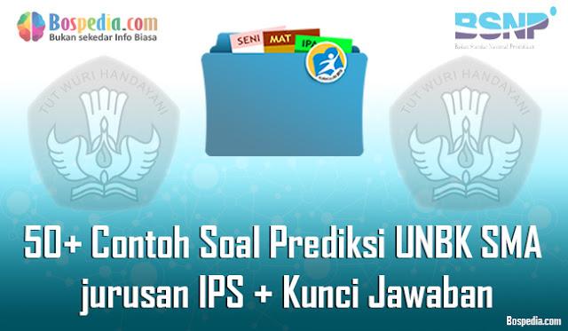 50+ Contoh Soal Prediksi UNBK SMA jurusan IPS + Kunci Jawaban