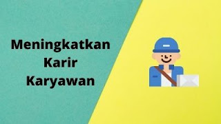 Kebiasaan Mudah Yang Bisa Meningkatkan Karir Seorang Karyawan