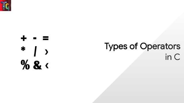 Types of Operators in C