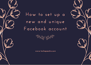 How to set up a new and unique Facebook account