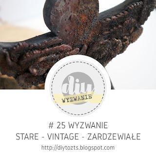 http://diytozts.blogspot.com/2017/11/25-wyzwanie-stare-vintage-zardzewiae.html#