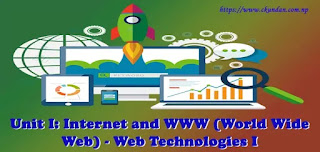 Internet and WWW (World Wide Web) - Web Technologies I