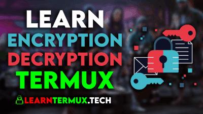 Termux Encryption : Encrypt and Decrypt Files in Termux