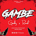 (New Audio) | Gosby Ft. Remih - Gambe | Mp3 Download (New Song)