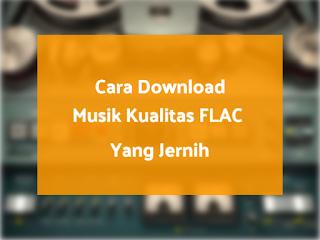 Cara Download Musik Kualitas Bagus