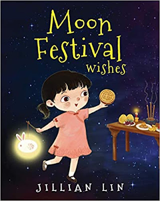 Moon Festival Wishes: Moon Cake and Mid-Autumn Festival Celebration by Jillian Lin