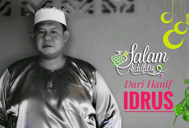 Salam Aidilfitri 2017 Dari Hanif Idrus