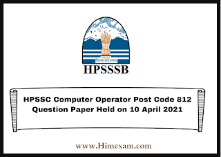 HPSSC Computer Operator Post Code 812 Question Paper Held on 10 April 2021