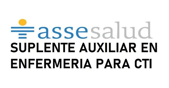 SUPLENTE AUXILIAR EN ENFERMERIA PARA CTI - Administración de Servicios de Salud del Estado - Centro Hospitalario Maldonado-San Carlos