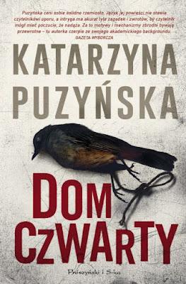 """""""Dom czwarty"""" Katarzyna Puzyńska"""