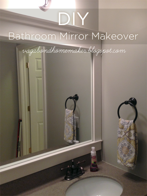 The Vagabond Homemaker Diy Bathroom Mirror Makeover